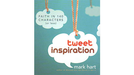 Tweet Inspiration: Faith in 140 Characters (or Less) (book)